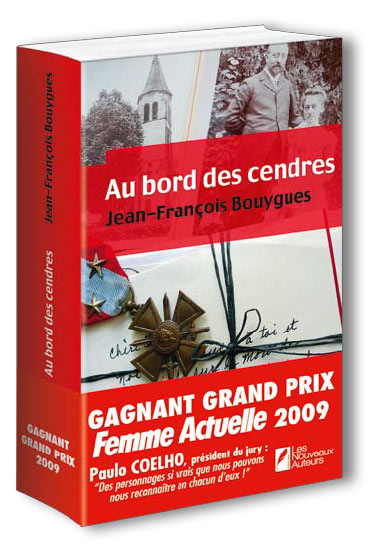 Le Grand Prix du Roman Femme Actuelle 2009 : Au bord des cendres de Jean-François Bouygues