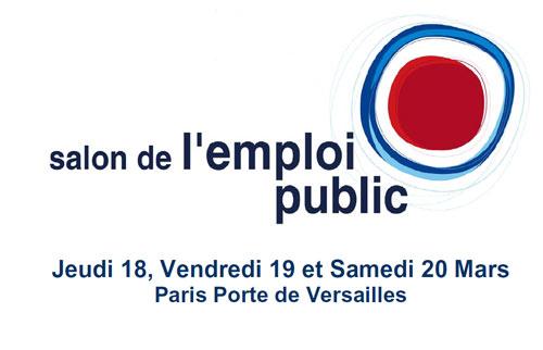 Un emploi dans la fonction publique jeudi 18 vendredi 19 et samedi 20 mars paris porte de - Salon de la fonction publique ...