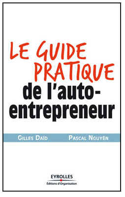 Le guide pratique de l auto entrepreneur for Auto entrepreneur idees qui marchent