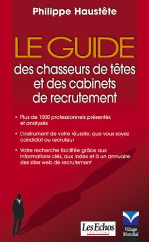 le guide des chasseurs de t tes et des cabinets de recrutement. Black Bedroom Furniture Sets. Home Design Ideas
