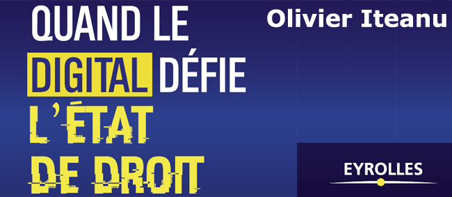 Quand le Digital défie l'état de Droit par Olivier Iteanu