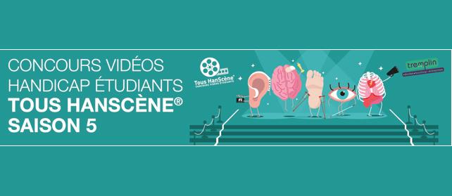 Concours étudiant ; 5ème édition de son  concours vidéo Tous HanScène® !