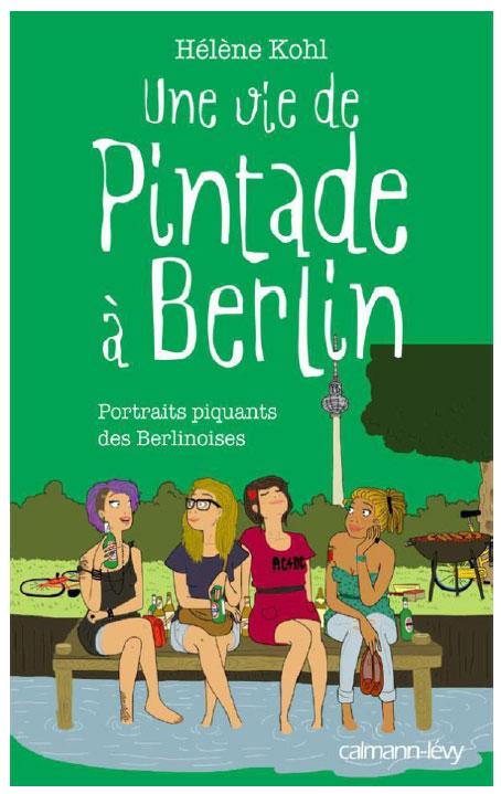 Une vie de pintade à Berlin - Hélène Kohl